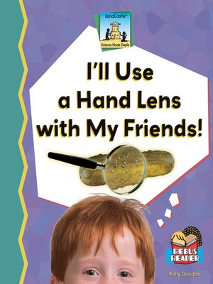 cover image of I'll Use a Hand Lens with My Friends!